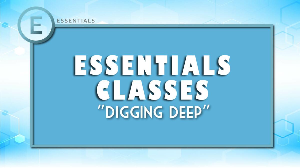 Essentials - Digging Deep