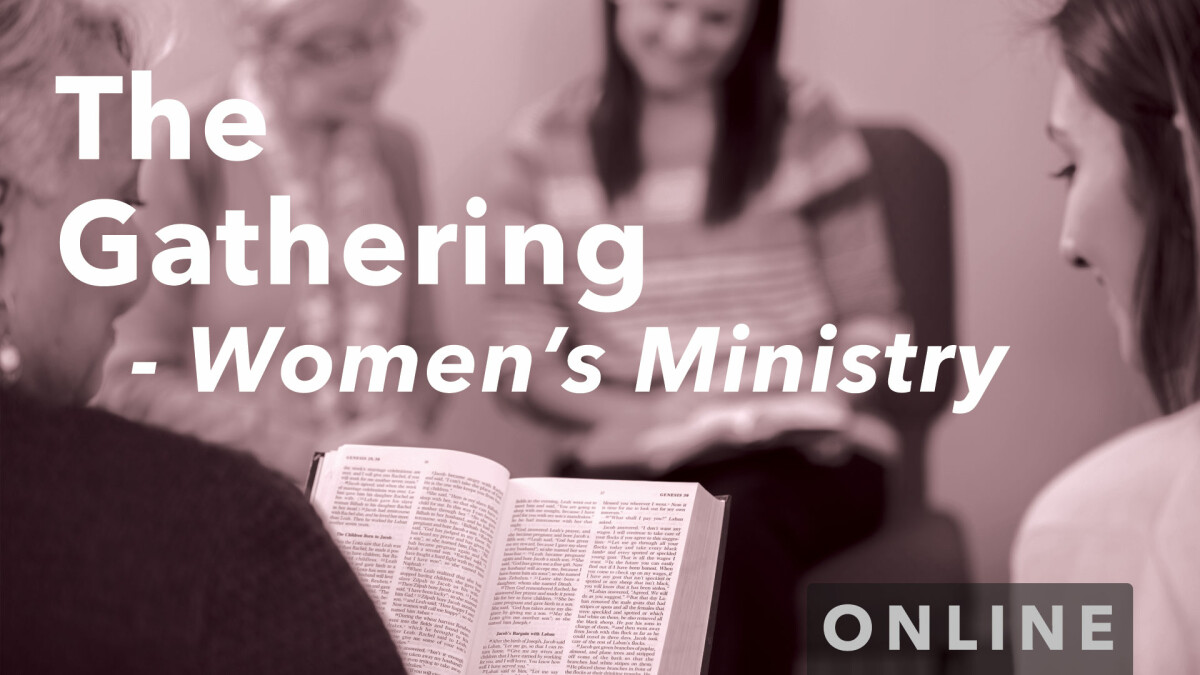 Women's Ministry Virtual - The Gathering (Tuesday Mornings)