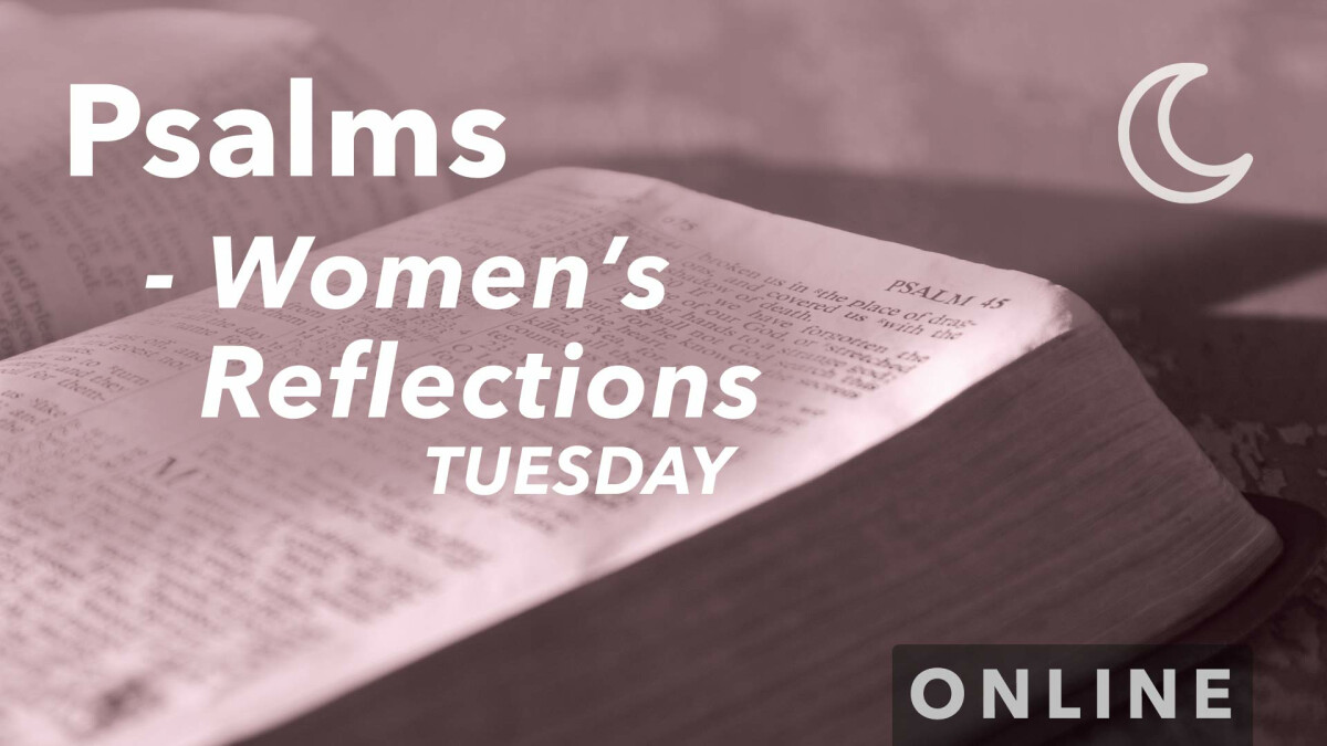 Women's Connection: Psalms Reflections - Every Other Tuesday Evening (Online)