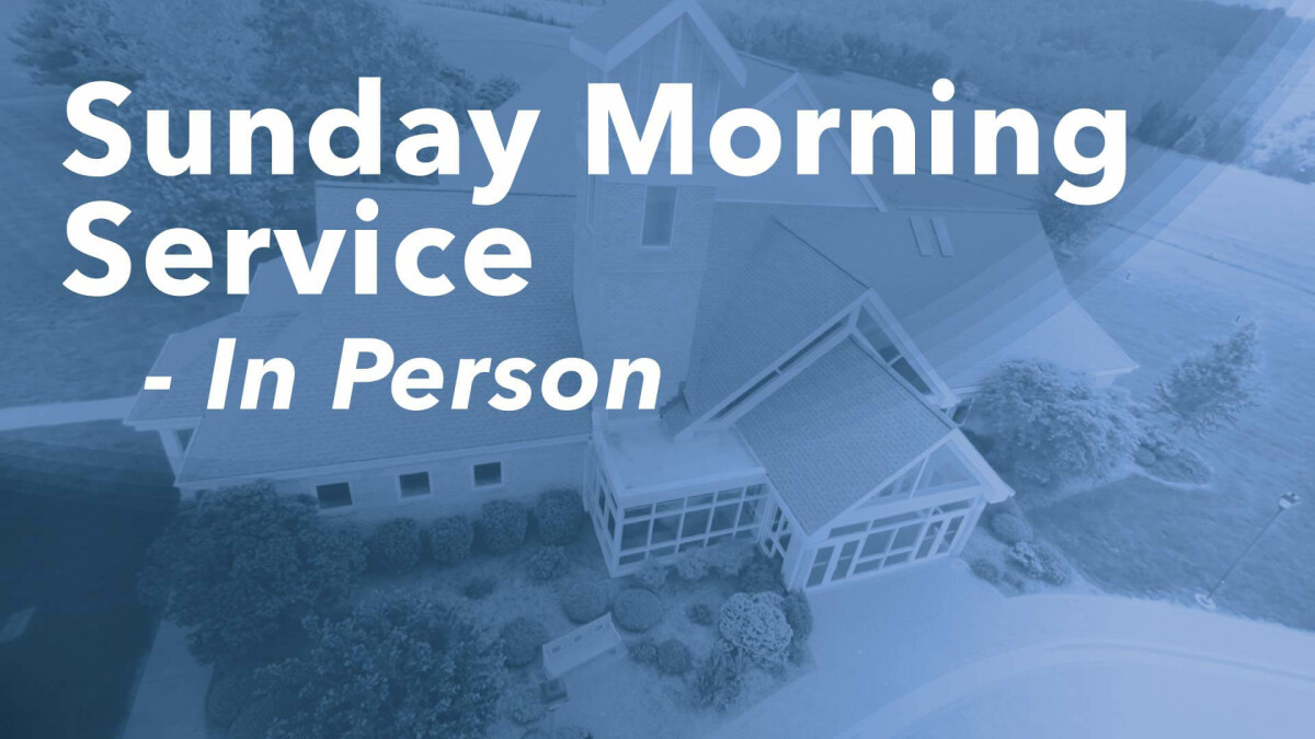 Sunday Morning Service - In Person