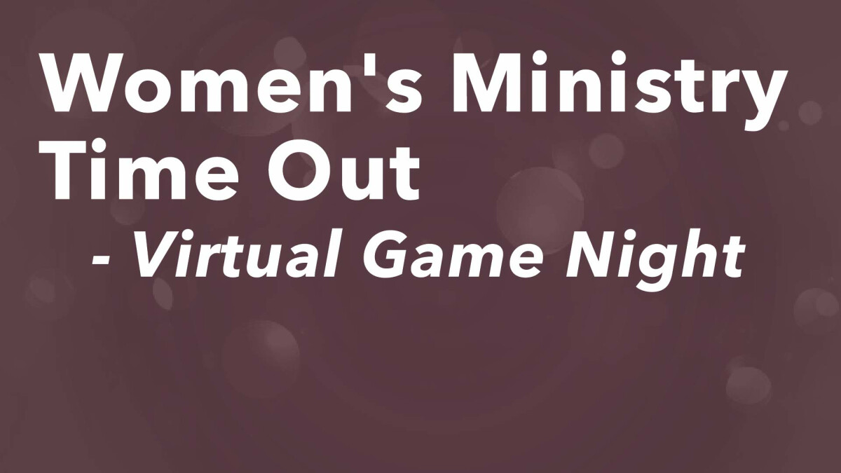 Women's Ministry Time Out: Virtual Game Night