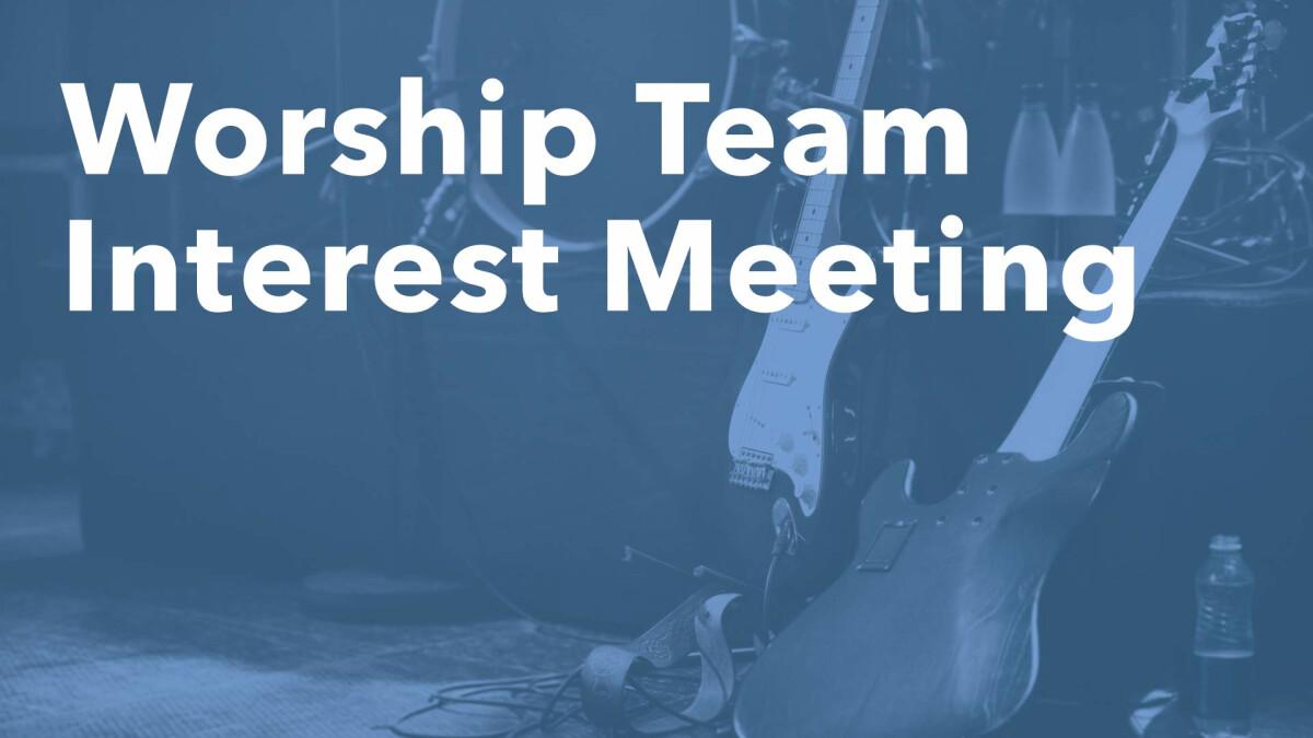 Worship Team Interest Meeting
