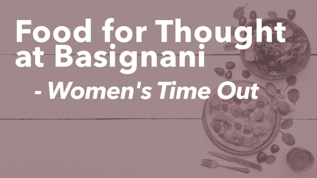 Women's Time Out: Food for Thought at Basignani Winery