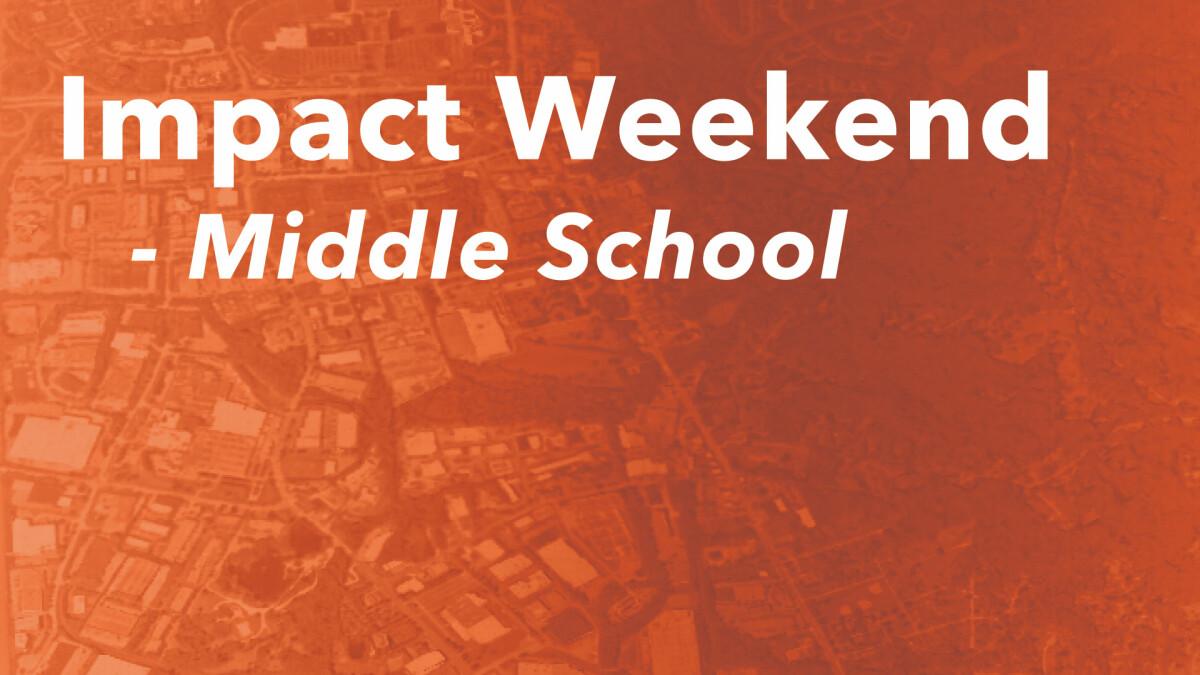 Middle School Impact Weekend