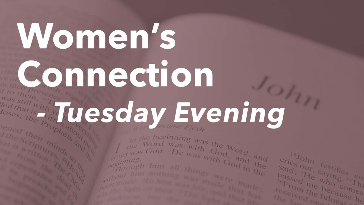 Women's Connection (Tuesday Evenings)