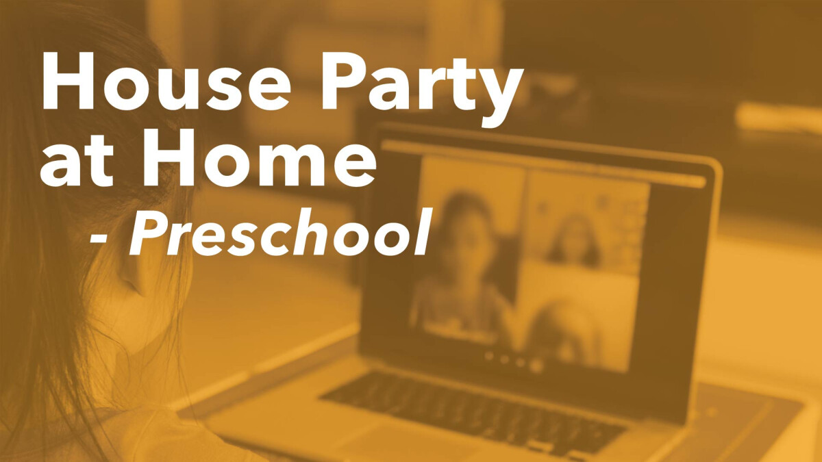House Party at Home (Preschool)