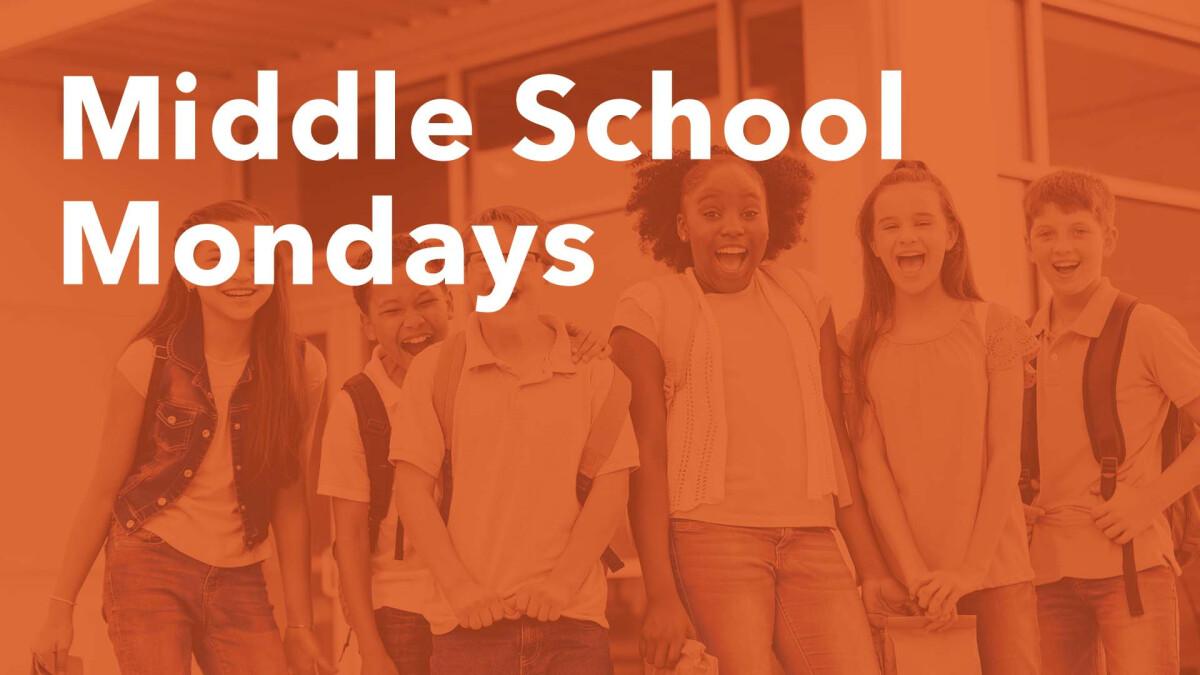 Middle School Mondays