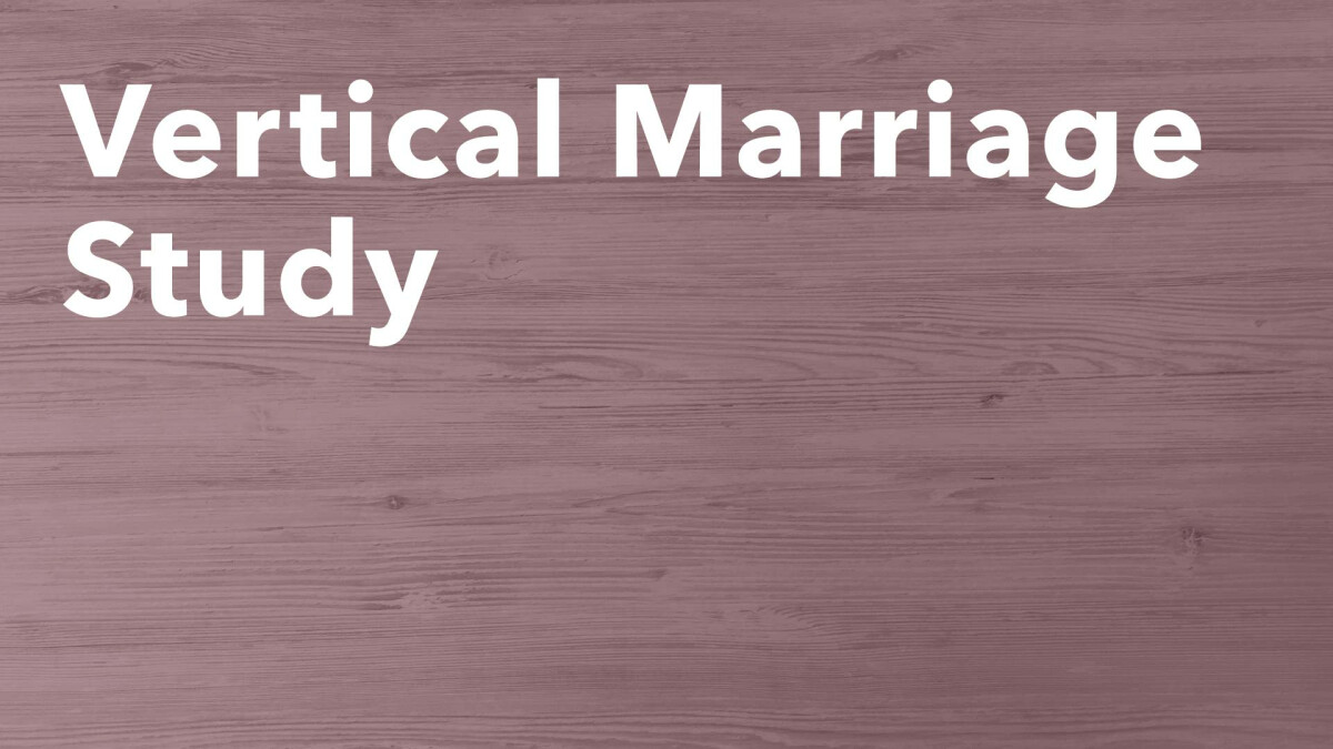 Vertical Marriage Study (In Person)